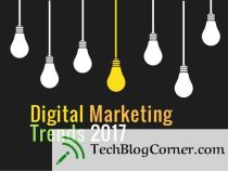 Top 8 Digital Marketing Trends in 2017 to Watch Out