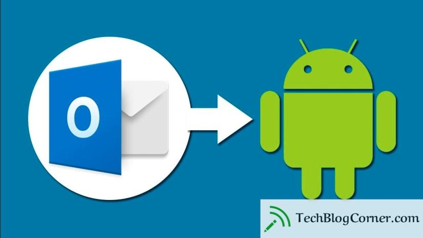 how to setup-email-on-outlook-in-android-techblogcorner