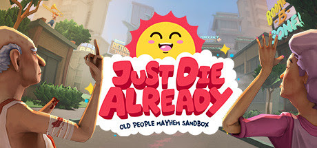 Old People Mayhem Sandbox 'Just Die Already' Is Available Now on PlayStation, Xbox, Nintendo Switch, and PC!