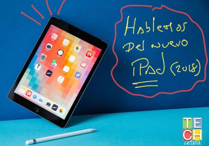 Hablemos del Nuevo iPad