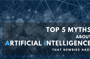 Top Myths about AI (Artificial Intelligence)