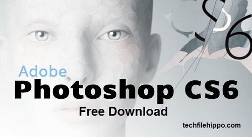 Adobe Photoshop CS6 free download 1
