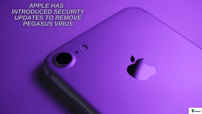 Apple has introduced Security Updates to remove Pegasus Virus