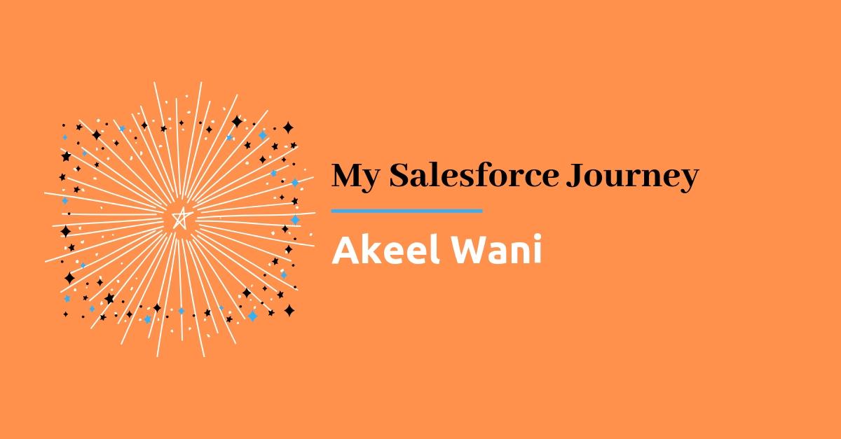 Akeel Wani - My Salesforce Journey - Techforce Services