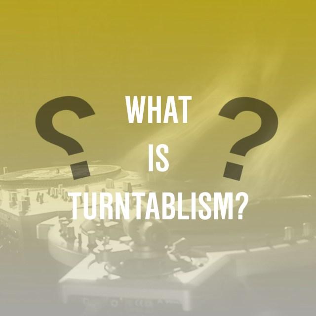 What is turntablism?