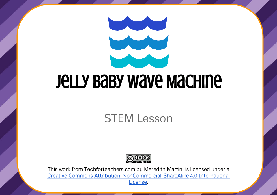 STEM Lesson – Jelly Baby Wave Machine