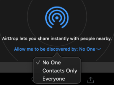 """Screenshot of a Mac """"AirDrop lets you share instantly with people nearby."""" """"Allow me to be discovered by: No One"""" There is a popup menu with three options: No One has a checkmark next to it Contacts Only Everyone"""