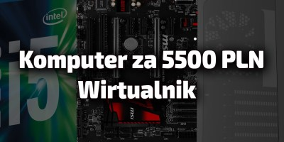 komputer za 5500 zł