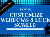 How to Customize Windows 8 Lock Screen