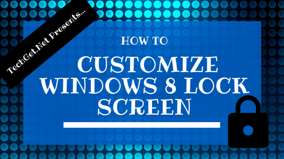 how-to-customize-windows-8-lock-screen