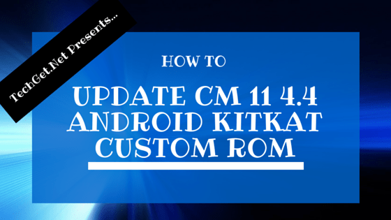 Update CM 11 4.4 Android KitKat Custom ROM To Your Samsung Galaxy S Advance GT-I9070