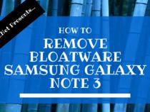 Remove Bloatware Samsung Galaxy Note 3