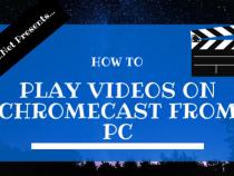 Play Videos on Chromecast From PC Via Videostream