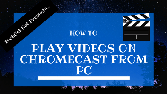 play-videos-on-chromecast-from-pc