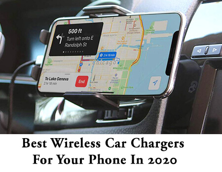 Best Wireless Car Chargers For Your Phone In 2019-2020