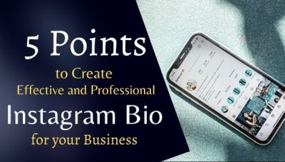 How to Create Effective and Professional Instagram Bio for your Business