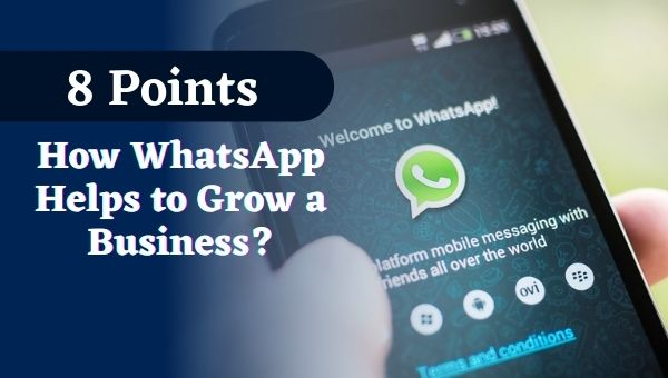 (8 Points) What are the ways does WhatsApp helps a Business to Progress