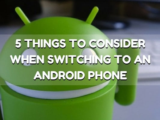 before Switching to an Android Phone