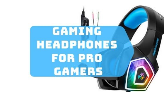 gaming headphones for pro gamers