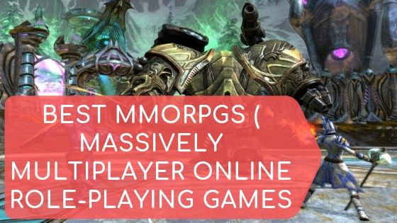 Best MMORPGs ( Massively multiplayer online role-playing games )