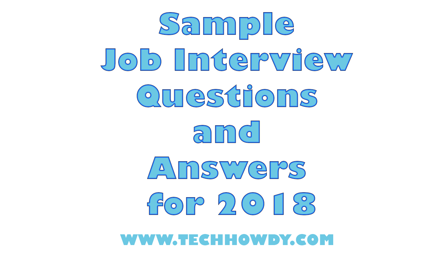 Sample Job Interview Questions And Answers For 2018