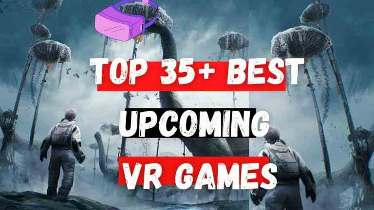 top 35+ best upcoming vr games 2021 for oculus quest 2, pc vr, and psvr