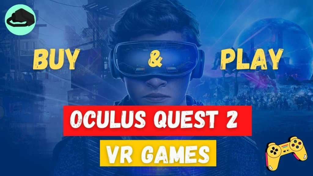 Top Oculus Quest 2 Games to Buy and Play in USA 2021