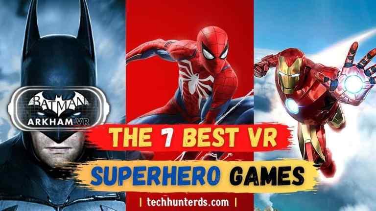 Best VR Superhero Games USA 2021 - Virtual Reality Games