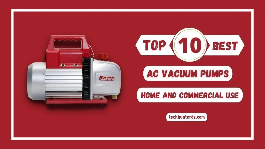 What Are the Top 10 Best AC Vacuum Pumps for Home and Commercial Use USA UK