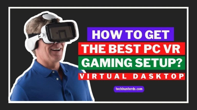How to Get the Best PC VR Gaming Setup