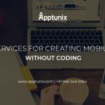 BEST SERVICES FOR CREATING MOBILE APPS WITHOUT CODING