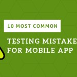 10 Common Mobile App Testing Mistakes to Avoid