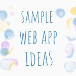 Want to build something fun? Here's a list of sample web app ideas