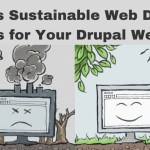 What is Sustainable Web Design? 7 Tips for Your Drupal Website