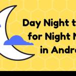 Day Night Theme For Night Mode In Android