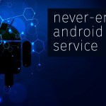 Building an Android service that never stops running