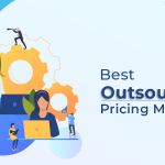 Best Outsourcing Pricing Models to Choose for your business