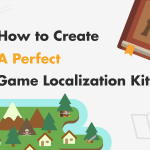 How To Create A Perfect Game Localization Kit