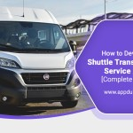 How To Develop A Shuttle Transportation Service App? [Complete Guide]