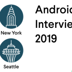 Android Interviews in 2019