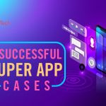 Super App: 5 Examples of Super Apps Successful Case