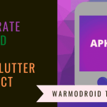 How to generate signed APK for the Flutter project – Warmodroid