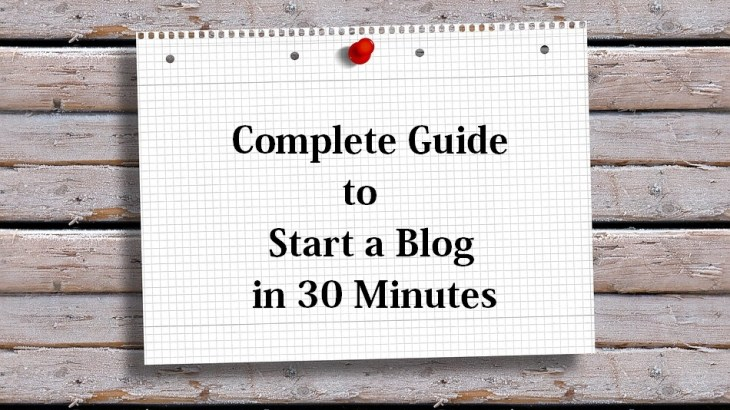 Complete Guide to Start a Blog in 30 Minutes