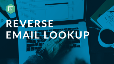 Reverse Email Lookup – Identify & Locate Email Senders With Ease