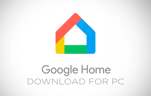 How to Download Google Home App for PC, Windows 10