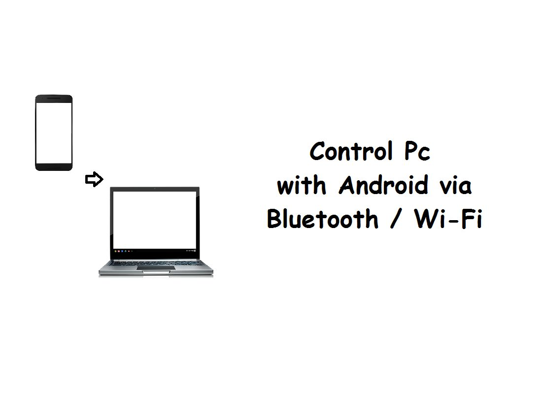How To Control Pc With Android Via Bluetooth Wi Fi