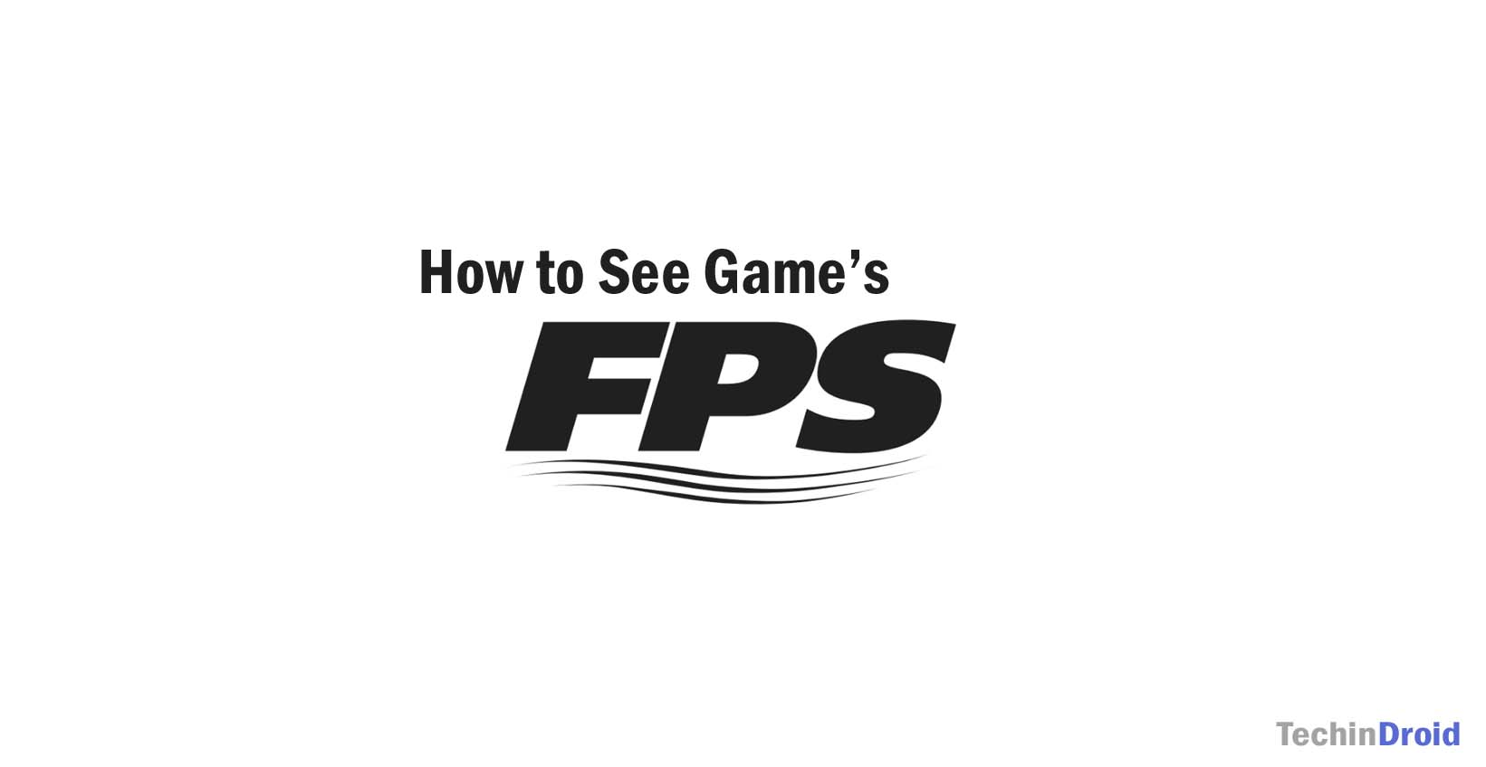 How to See a PC Game's FPS (Frames Per Second) using FPS