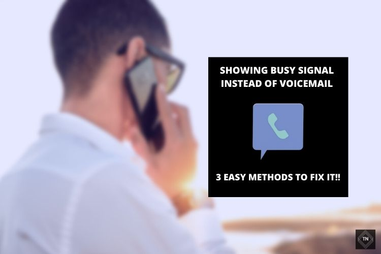 Fix Busy Signal Instead Of Voicemail Error   3 Easy Methods