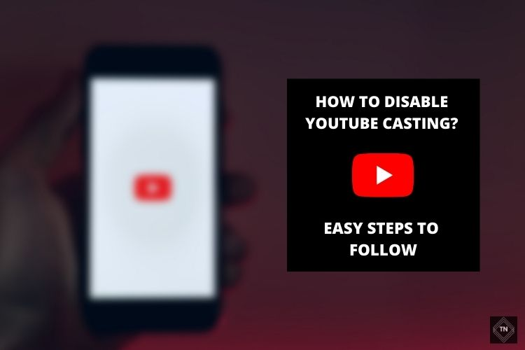 How To Disable YouTube Casting In Easy Steps