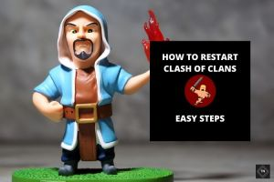 Resetting Clash Of Clans | How To Restart Clash Of Clans On Both Android & iPhone